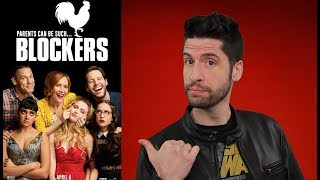 Blockers - Movie Review