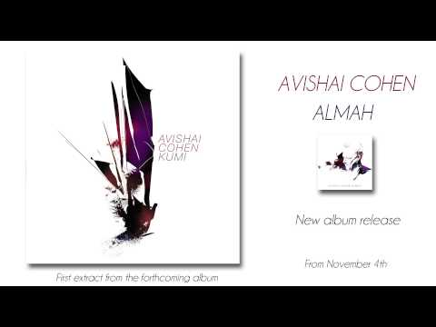 Avishai Cohen - Kumi - first track from new album Almah, released from November 4th online metal music video by AVISHAI COHEN (BASS)