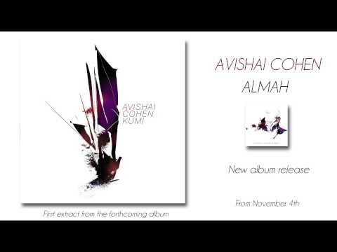 Avishai Cohen - Kumi - first track from new album Almah, released from November 4th online metal music video by AVISHAI COHEN (BASS)