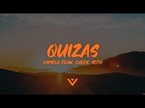 Sech, Dalex - Quizas (Letra / Lyrics) ft. Justin Quiles, Lenny Tavarez, Dimelo Flow