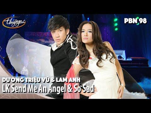 PBN 98   Dương Triệu Vũ & Lam Anh - LK Send Me An Angel & So Sad