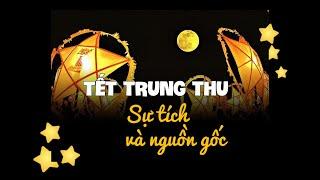 TẾT TRUNG THU Ở VIỆT NAM | Nguồn gốc và ý nghĩa của Tết Trung thu - Văn hóa Việt Nam