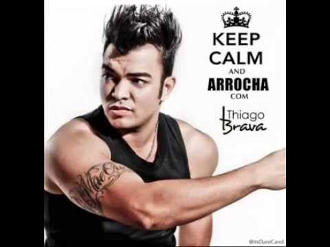 Baixar Thiago Brava   Keep Calm and Arrocha   Mantenha a calma e arrocha