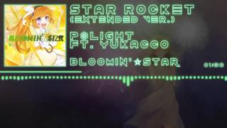 「J-Core」[P*Light feat. Yukacco] STAR ROCKET (Extended Ver.)