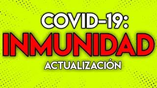 COVID-19: ACTUALIZACIÓN DE LA INMUNIDAD.
