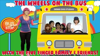The Wheels On The Bus Song  -  Featuring The Five Finger Family and Debbie Doo