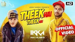 Theek Hai Theek Hai – Lil Golu – Ikka Video HD