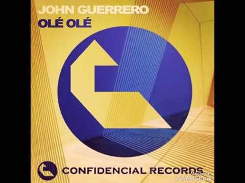 Ole Olé - John Guerrero