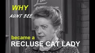 Why Aunt Bee became the CRAZY CAT LADY!