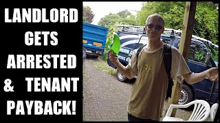 LANDLORD GETS ARRESTED & TENANT PAYBACK!!!!