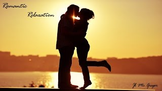 Romantic Relaxation - Best Relaxing Music Collection for Lovers #Love #Peaceful #Relax