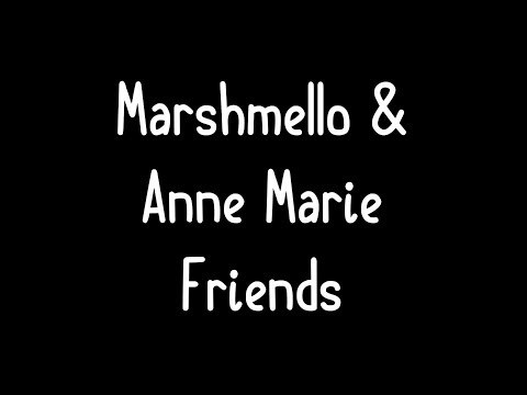 Marshmello & Anne-Marie - Friends Lyrics *OFFICIAL FRIENDZONE ANTHEM*