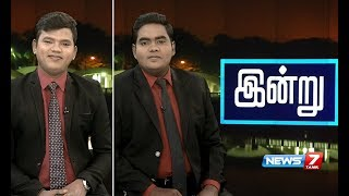 News7 Tamil Morning News 15-03-2019
