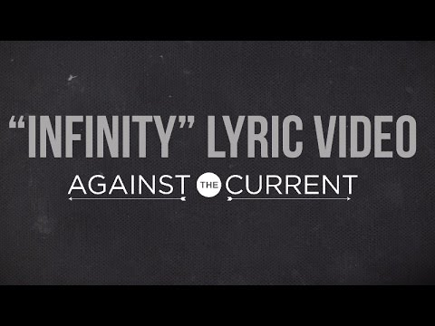 Against The Current: Infinity (Official Lyric Video)