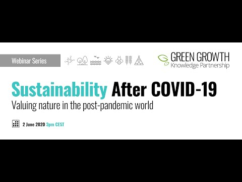 Sustainability after COVID 19: Valuing nature in the post pandemic world