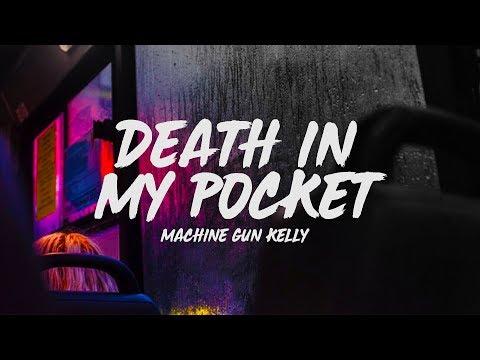Machine Gun Kelly - Death In My Pocket (Lyrics)