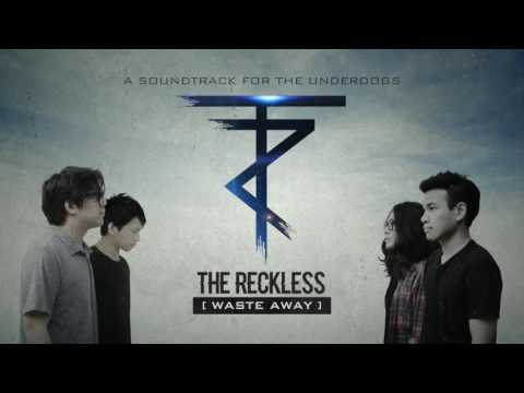 The Reckless - Waste Away  (Official Audio)