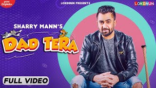 DAD TERA – Sharry Mann