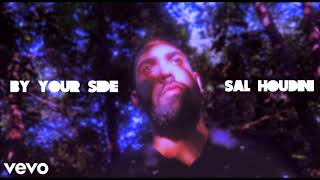 Sal Houdini - By Your Side (Audio)