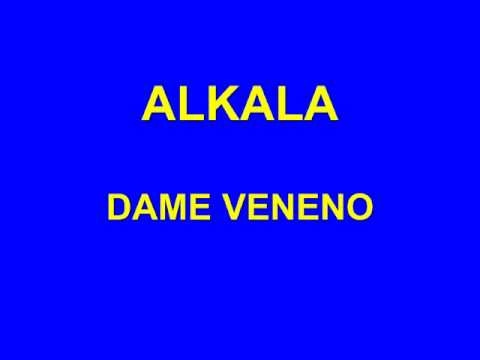 ALKALA - DAME VENENO