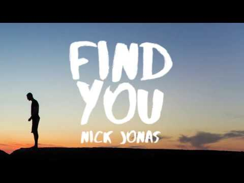Nick Jonas - Find You (Lyrics / Lyric Video)
