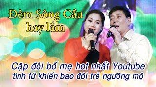 Cặp bố mẹ Thanh Xuân Thu Hương hót nhất Youtube tình tứ làm bao đôi trẻ ngưỡng mộ:  Đêm Sông Cầu