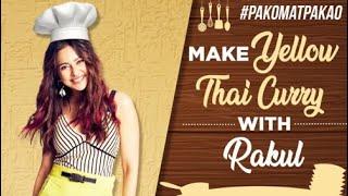 Actress Rakul Preet cooks Thai recipe..