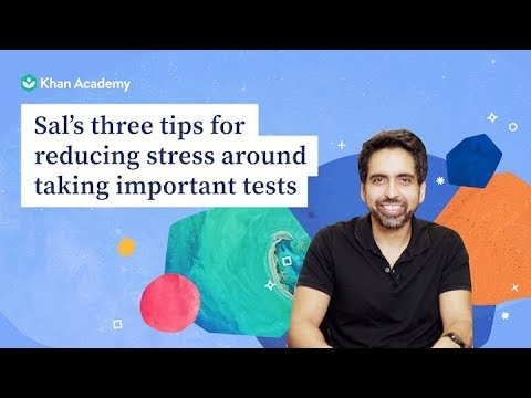 Khan Academy founder Sal Khan shares his tips to reduce test stress