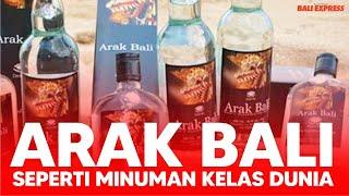 Arak Bali Dengan Kemasan Apik, Terlihat Sudah Mulai Seperti Minuman Kelas Dunia