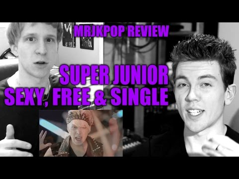 Super Junior Sexy, Free & Single Reaction / Review - MRJKPOP ( 슈퍼주니어 )