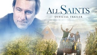 All Saints: Official Trailer HD