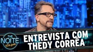 The Noite - Entrevista com Thedy Corrêa