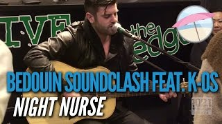 Bedouin Soundclash feat. k-os - Night Nurse (Live at the Edge)