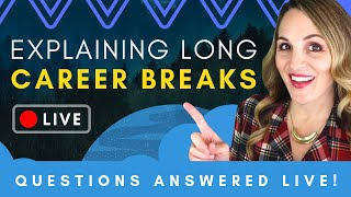 Long Career Break - How To Get A Job After A Long Career Break