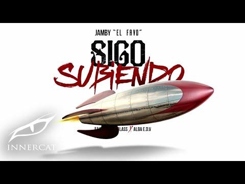 Jamby El Favo - Sigo Subiendo (Prod. Dj Blass & Alba E.D.V.)