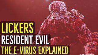 Lickers (RESIDENT EVIL) The E-Virus Explored