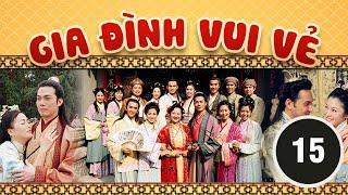 Gia đình vui vẻ 15/164 (tiếng Việt) DV chính: Tiết Gia Yến, Lâm Văn Long; TVB/2001
