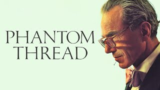 Phantom Thread   Why Finding Love, Requires Letting Go