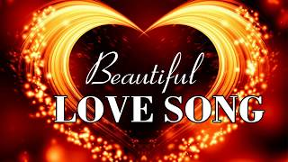 Most Beautiful Love Songs Collection Of All Time -  Best Romantic Love Songs Ever