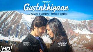 Video Gustakhiyaan - Raghav Chaitanya - Ritrisha Sarma