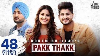 Pakk Thakk (Engagement ) (FULL HD)- Gurnam Bhullar Ft. MixSingh - New Punjabi Songs 2018