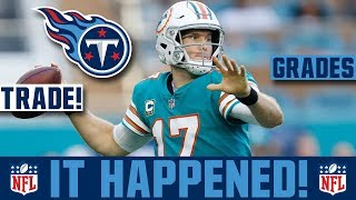 Ryan Tannehill Traded To The Tennessee Titans! Dolphins Titans Ryan Tannehill Trade Winner + GRADES