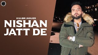 Nishan Jatt De – Kulbir Jhinjer