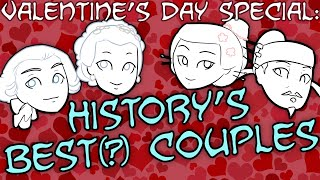 History's Best(?) Couples — Valentine's Day Special