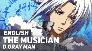 """D.Gray-man - """"The Musician"""" 14th Melody 