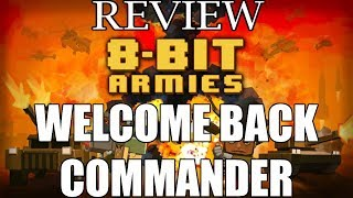 Welcome Back Commander - 8 Bit Armies Review (PS4/Xbox/PC)