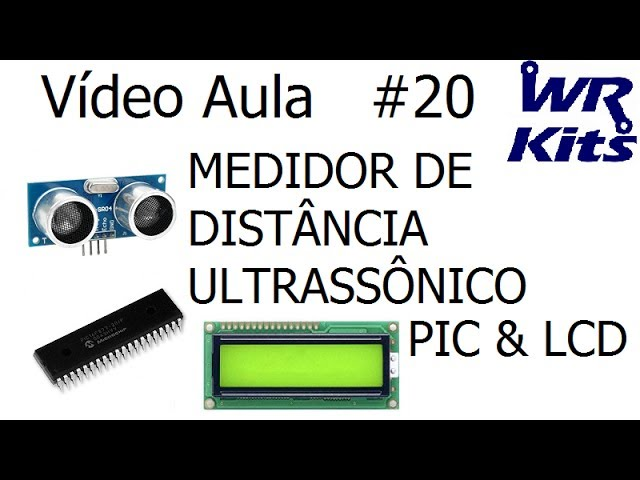 MEDIDOR DE DISTÂNCIA ULTRASSÔNICO COM PIC E LCD | Vídeo Aula #20