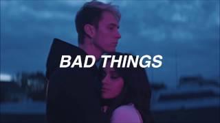 MGK ft. Camila Cabello - Bad Things // Español