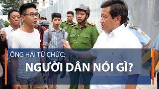 Ông Hải từ chức: Người dân nói gì? | VTC1