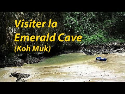 visiter la emerald cave (koh muk)